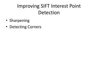 Improving SIFT Interest Point Detection