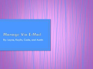 Manage Via E-Mail