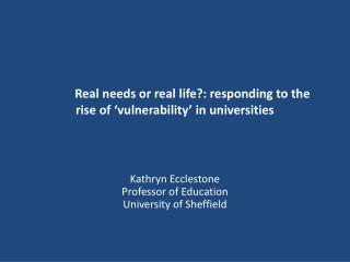 Real needs or real life?: responding to the  rise of  'vulnerability' in universities