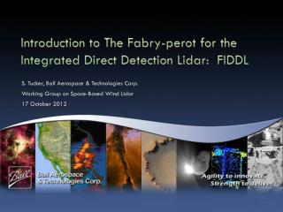 Introduction to The  Fabry-perot  for the Integrated Direct Detection Lidar:  FIDDL