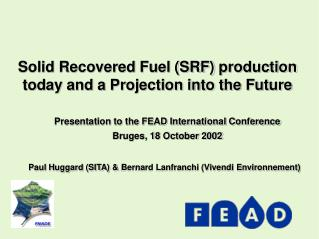 Solid Recovered Fuel SRF production today and a Projection into the Future