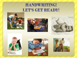 HANDWRITING ! LET'S GET READY!