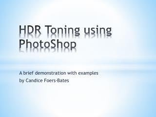 HDR Toning using  PhotoShop