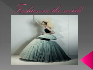 Fashion in the world