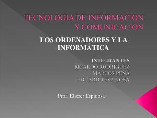 TECNOLOGIA DE INFORMACÍON Y COMUNICACION