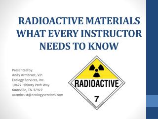 RADIOACTIVE MATERIALS  WHAT  EVERY INSTRUCTOR NEEDS TO KNOW