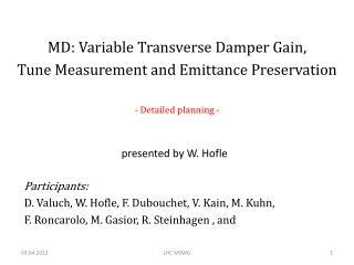 MD: Variable Transverse Damper Gain, Tune Measurement and  Emittance Preservation
