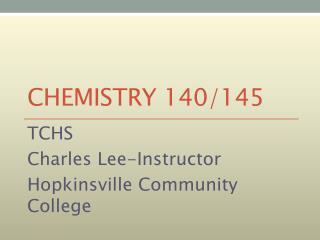 Chemistry 140/145