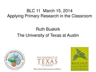 BLC 11  March 15, 2014 Applying Primary Research in the Classroom
