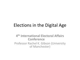 Elections in the Digital Age