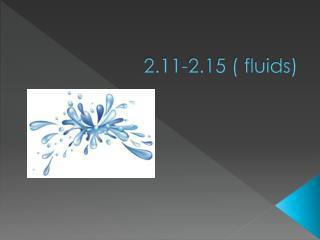 2.11-2.15 ( fluids)