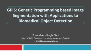 Tarundeep Singh Dhot Dept of ECE, Concordia University, Montreal, Canada t_dhot@encs.concordia.ca