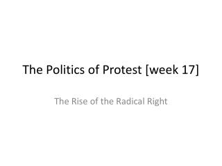 The Politics of Protest [week 17]