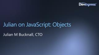 Julian on JavaScript:  Objects