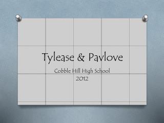 Tylease & Pavlove