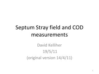 Septum Stray field and COD measurements