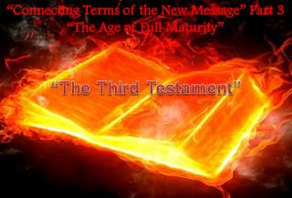 """Connecting Terms of the New Message"" Part 3 ""The Age of Full Maturity"""