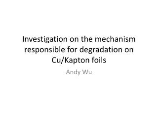 Investigation on the mechanism responsible for degradation on Cu/ Kapton  foils