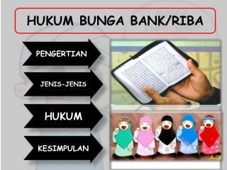 HUKUM BUNGA BANK/RIBA