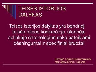 TEISES ISTORIJOS DALYKAS