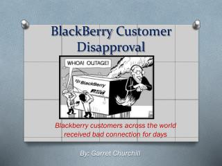 BlackBerry  C ustomer  D isapproval