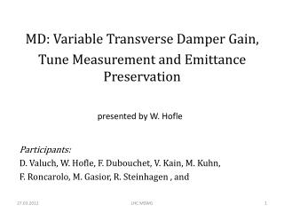 MD: Variable T ransverse Damper Gain, Tune Measurement and  Emittance  Preservation