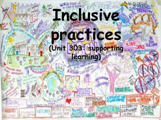 Inclusive  practices  (Unit 303: supporting learning)