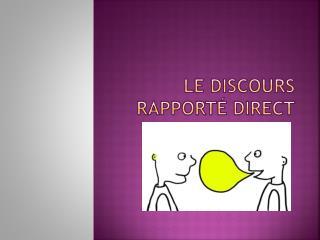 Le Discours rapport� direct