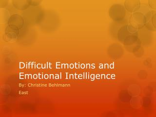 Difficult Emotions and Emotional Intelligence