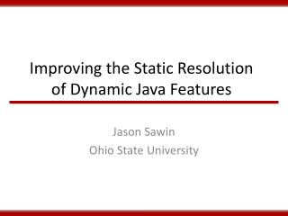 Improving the Static Resolution of Dynamic Java Features