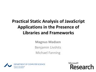 Practical Static Analysis  of JavaScript Applications in  the Presence of Libraries and Frameworks