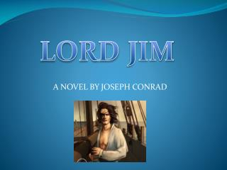 A NOVEL BY JOSEPH CONRAD