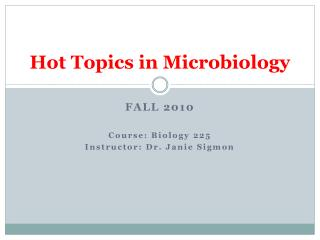 Hot Topics in Microbiology