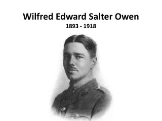 Wilfred Edward Salter  Owen 1893 - 1918