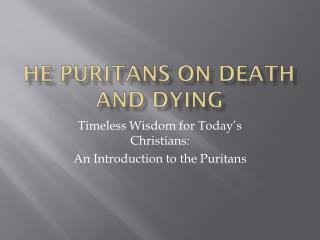 he  Puritans on Death and Dying