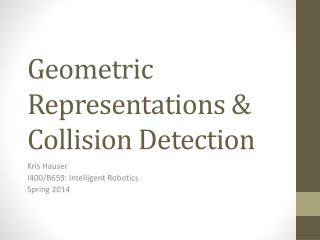 Geometric Representations & Collision Detection