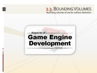2 . 3. Bounding Volumes
