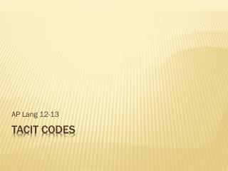 Tacit Codes