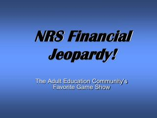 NRS Financial Jeopardy!