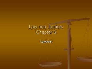 Law and Justice: Chapter 6