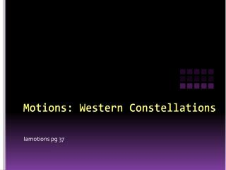 Motions: Western Constellations