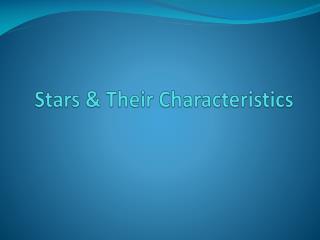 Stars & Their Characteristics