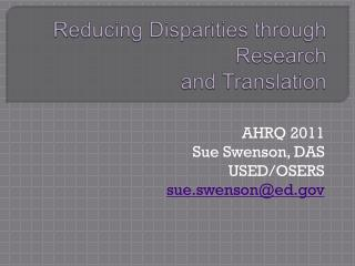 Reducing Disparities through Research  and Translation