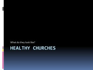Healthy Churches