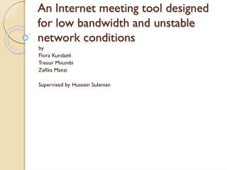 An Internet meeting tool designed for low bandwidth and unstable network conditions