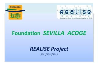 Foundation SEVILLA  ACOGE REALISE Project 2011/2012/2013