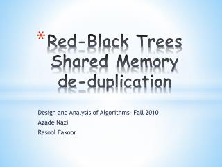 Red-Black Trees  Shared Memory  de-duplication