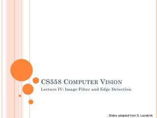 CS558 Computer Vision