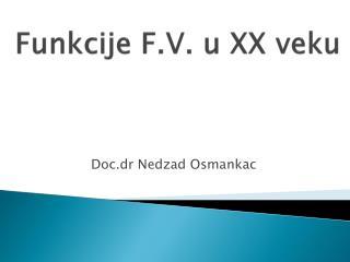Funkcije  F.V. u XX  veku