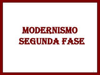 MODERNISMO SEGUNDA FASE